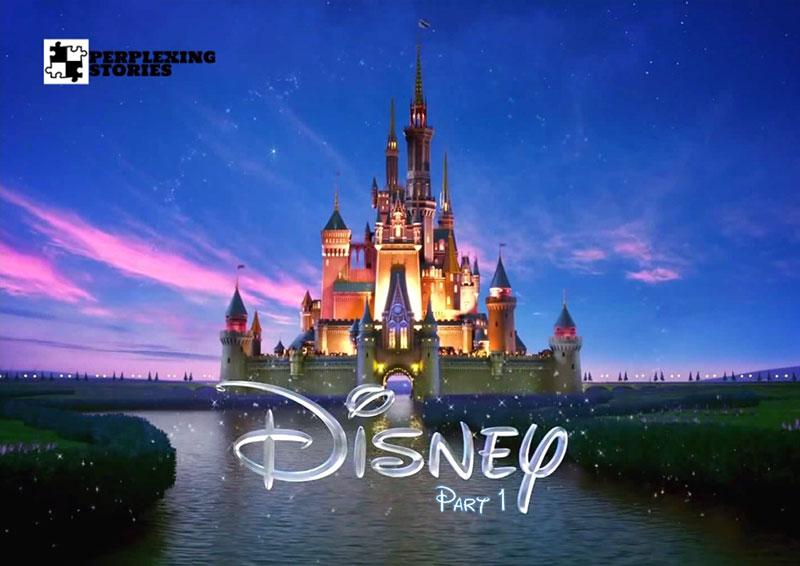 Perplexing Stories: Disney Part 1