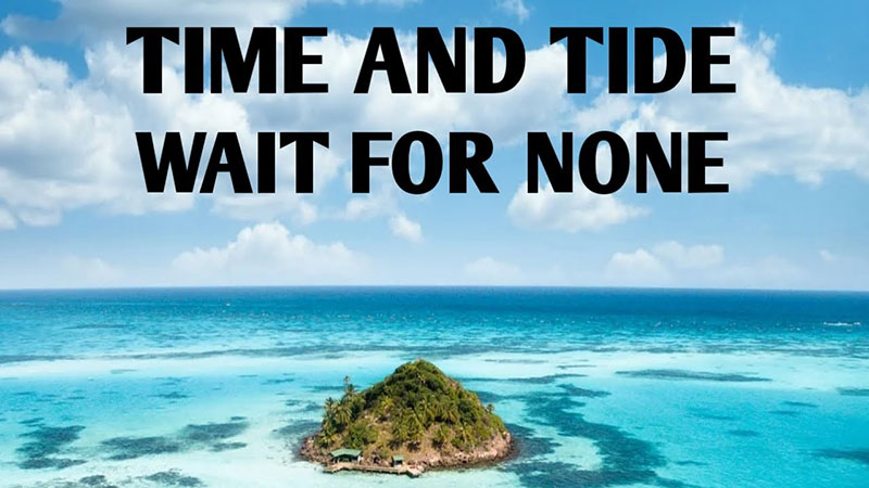 Time and Tide Waits for None