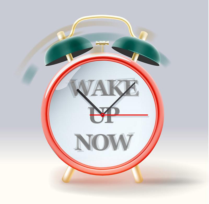 Wake up!?! The alarm rang years ago!