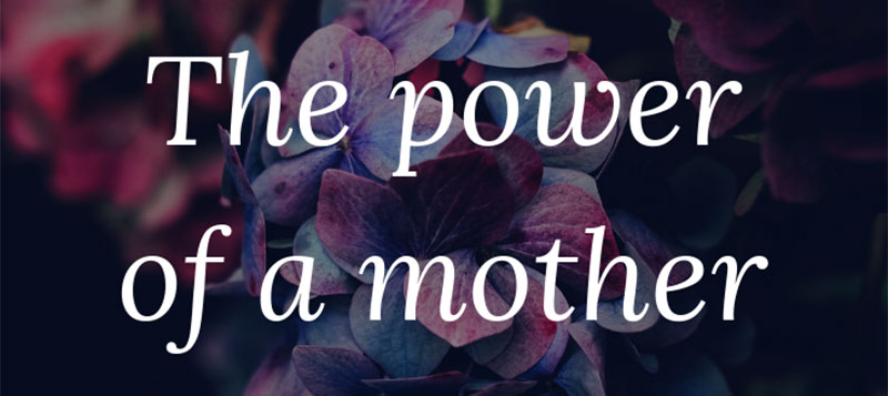 The Power of a Mother